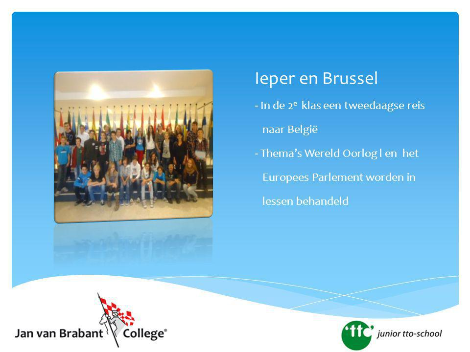 Ieper en Brussel - In de 2 e klas een tweedaagse reis naar België - Thema's Wereld Oorlog l en het Europees Parlement worden in lessen behandeld
