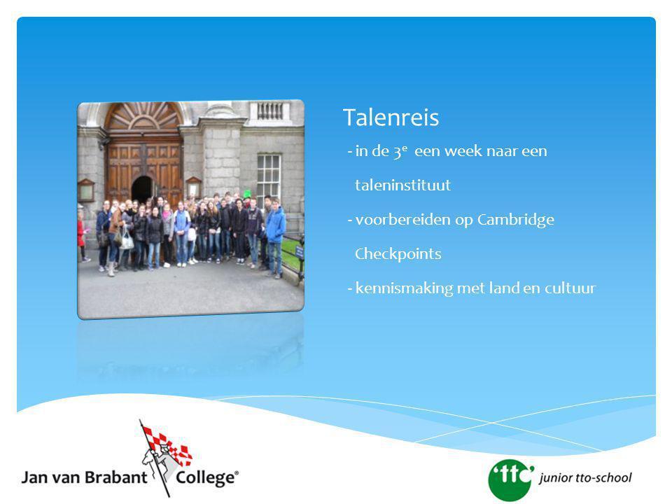 Talenreis - in de 3 e een week naar een taleninstituut - voorbereiden op Cambridge Checkpoints - kennismaking met land en cultuur