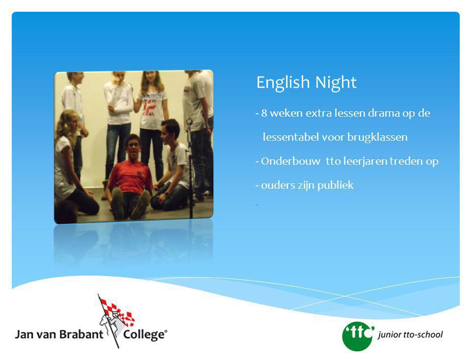 English Night - 8 weken extra lessen drama op de lessentabel voor brugklassen - Onderbouw tto leerjaren treden op - ouders zijn publiek -