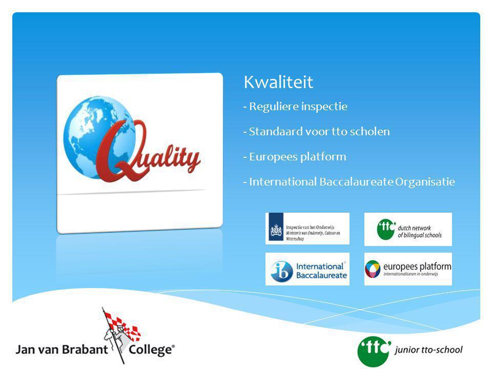 Kwaliteit - Reguliere inspectie - Standaard voor tto scholen - Europees platform - International Baccalaureate Organisatie