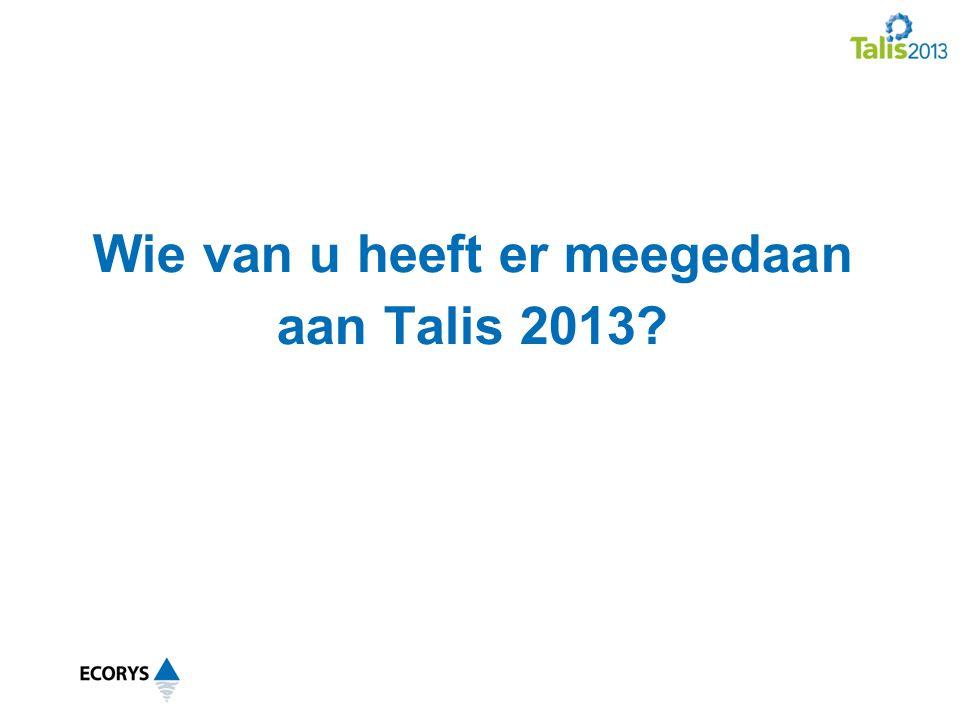 Wie van u heeft er meegedaan aan Talis 2013?