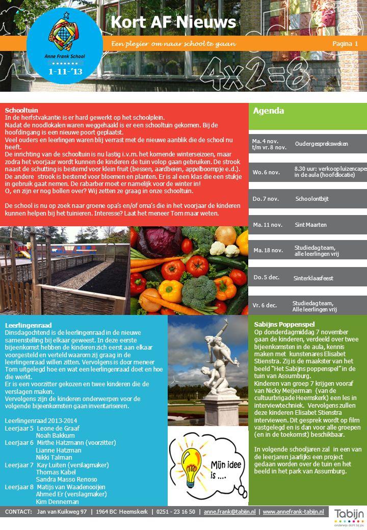 Kort AF CONTACT: Jan van Kuikweg 97 | 1964 BC Heemskerk | 0251 - 23 16 50 | anne.frank@tabijn.nl | www.annefrank-tabijn.nlanne.frank@tabijn.nlwww.annefrank-tabijn.nl Pagina 2 Kort AF Nieuws Een plezier om naar school te gaan PET IJmond Op 31 oktober zijn we naar PET IJmond geweest.