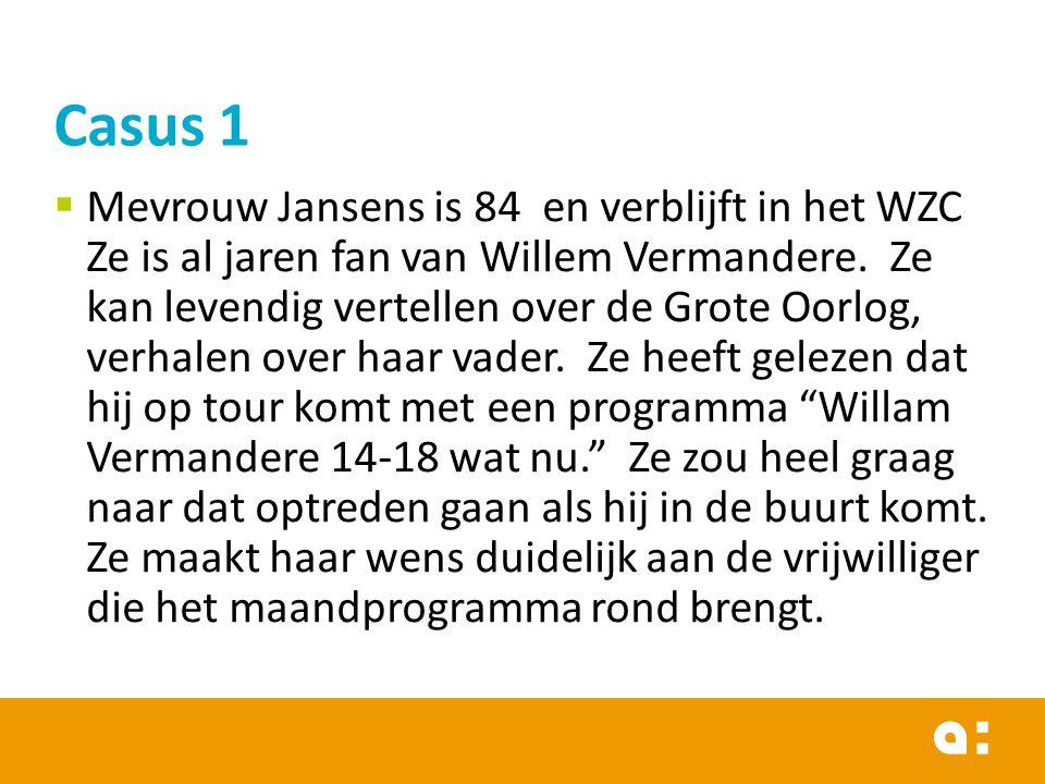  Mevrouw Jansens is 84 en verblijft in het WZC Ze is al jaren fan van Willem Vermandere. Ze kan levendig vertellen over de Grote Oorlog, verhalen ove