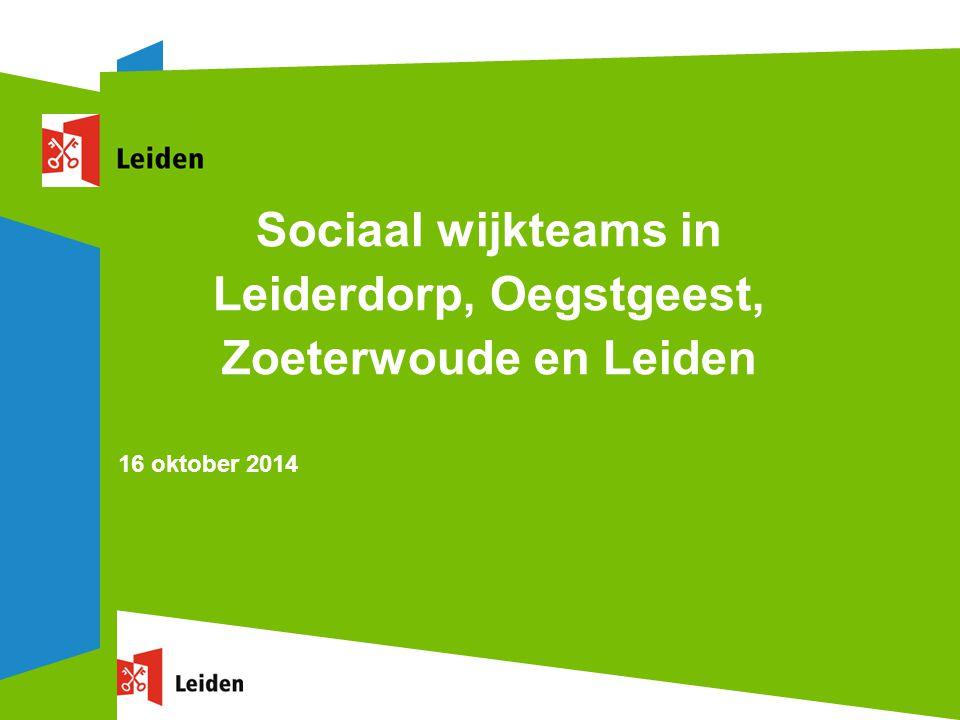 Sociaal wijkteams in Leiderdorp, Oegstgeest, Zoeterwoude en Leiden 16 oktober 2014