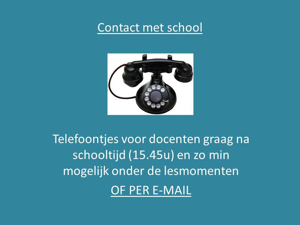 Contact met school Telefoontjes voor docenten graag na schooltijd (15.45u) en zo min mogelijk onder de lesmomenten OF PER E-MAIL