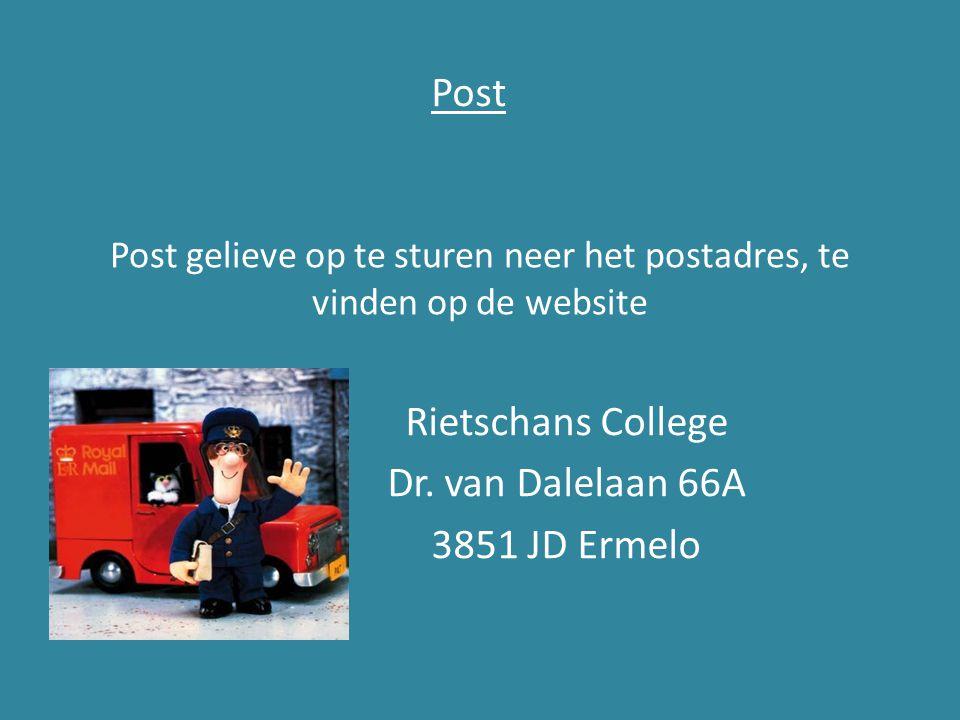 Post gelieve op te sturen neer het postadres, te vinden op de website Rietschans College Dr. van Dalelaan 66A 3851 JD Ermelo Post