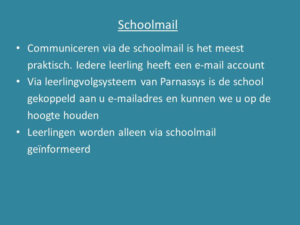 Schoolmail Communiceren via de schoolmail is het meest praktisch. Iedere leerling heeft een e-mail account Via leerlingvolgsysteem van Parnassys is de