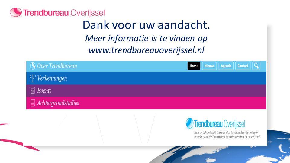 Dank voor uw aandacht. Meer informatie is te vinden op www.trendbureauoverijssel.nl