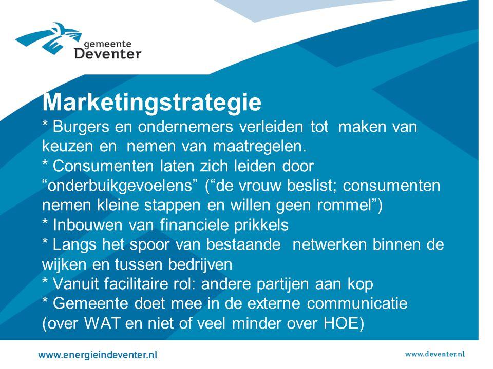 Marketingstrategie * Burgers en ondernemers verleiden tot maken van keuzen en nemen van maatregelen.