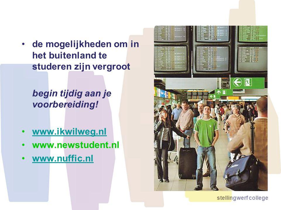 stellingwerf college de mogelijkheden om in het buitenland te studeren zijn vergroot begin tijdig aan je voorbereiding! www.ikwilweg.nl www.newstudent