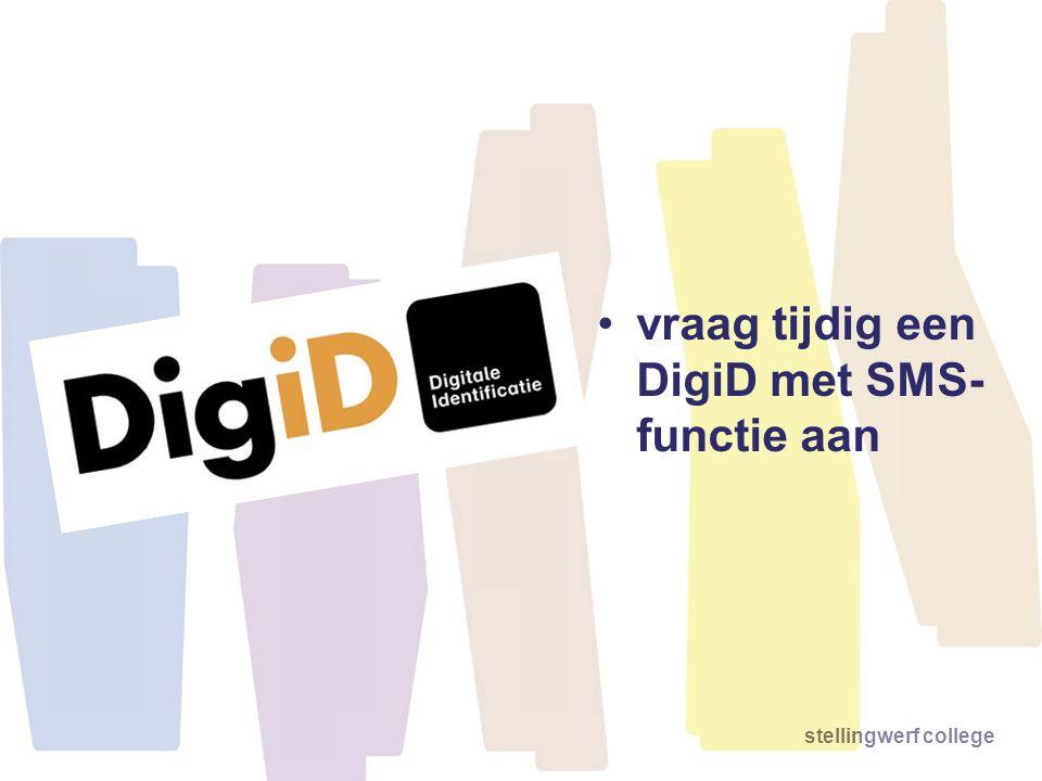 stellingwerf college vraag tijdig een DigiD met SMS- functie aan