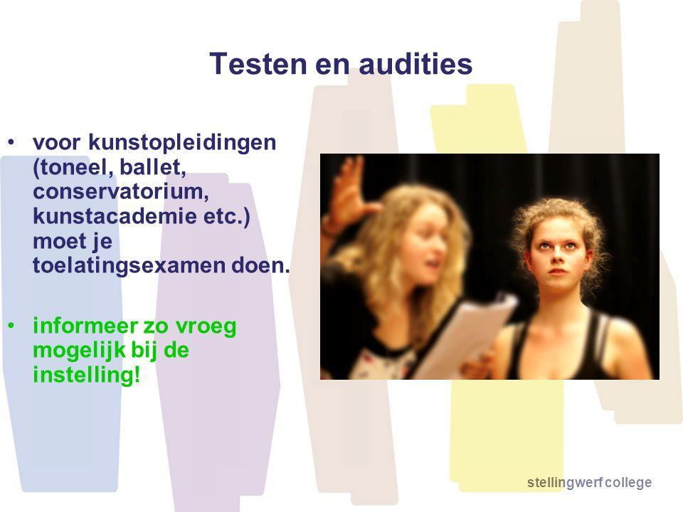 stellingwerf college Testen en audities voor kunstopleidingen (toneel, ballet, conservatorium, kunstacademie etc.) moet je toelatingsexamen doen. info