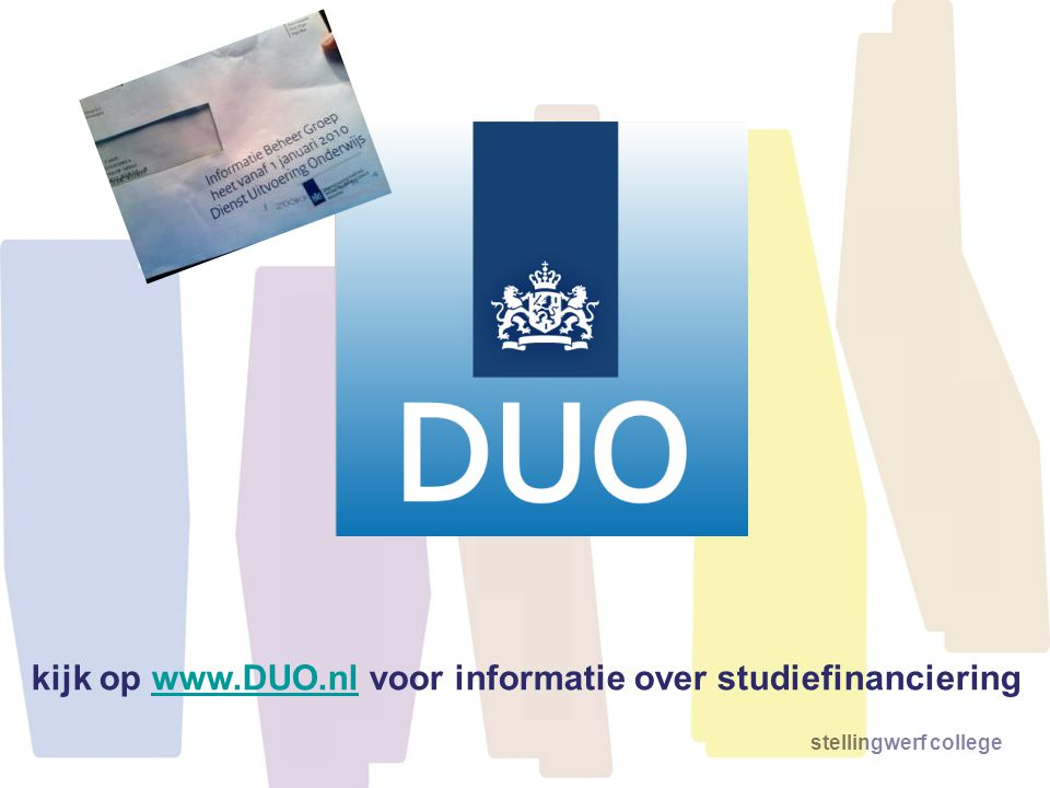kijk op www.DUO.nl voor informatie over studiefinancieringwww.DUO.nl