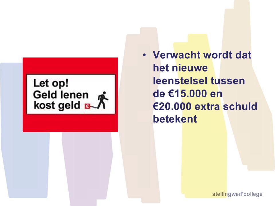 stellingwerf college Verwacht wordt dat het nieuwe leenstelsel tussen de €15.000 en €20.000 extra schuld betekent