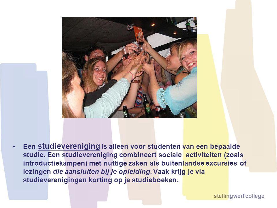 stellingwerf college Een studievereniging is alleen voor studenten van een bepaalde studie. Een studievereniging combineert sociale activiteiten (zoal
