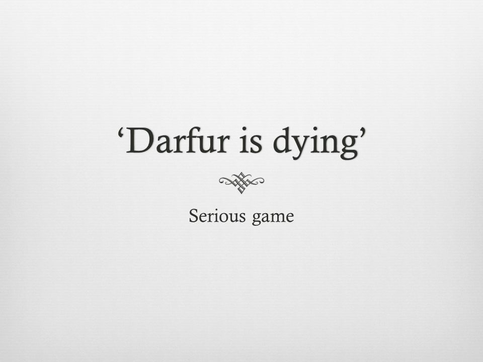 'Darfur is dying''Darfur is dying' Serious game