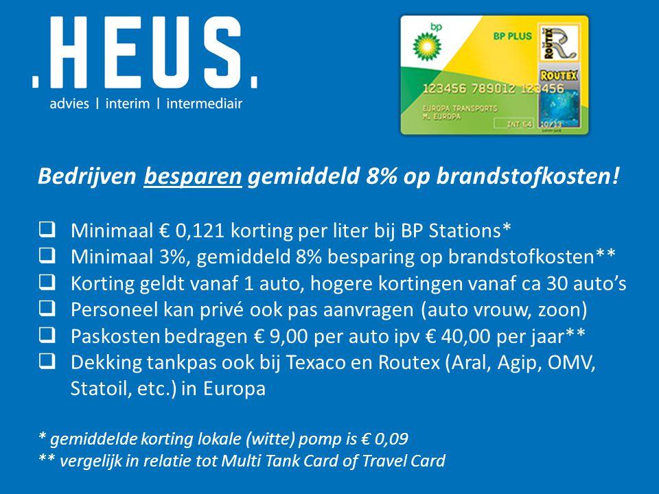 Bedrijven besparen gemiddeld 8% op brandstofkosten!  Minimaal € 0,121 korting per liter bij BP Stations*  Minimaal 3%, gemiddeld 8% besparing op bra