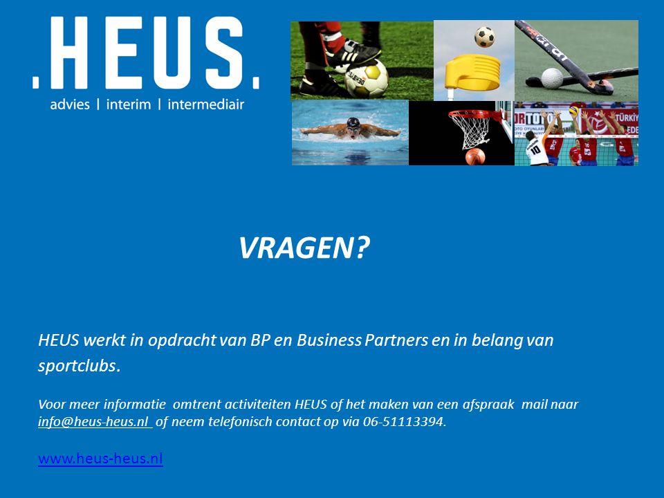 VRAGEN? HEUS werkt in opdracht van BP en Business Partners en in belang van sportclubs. Voor meer informatie omtrent activiteiten HEUS of het maken va