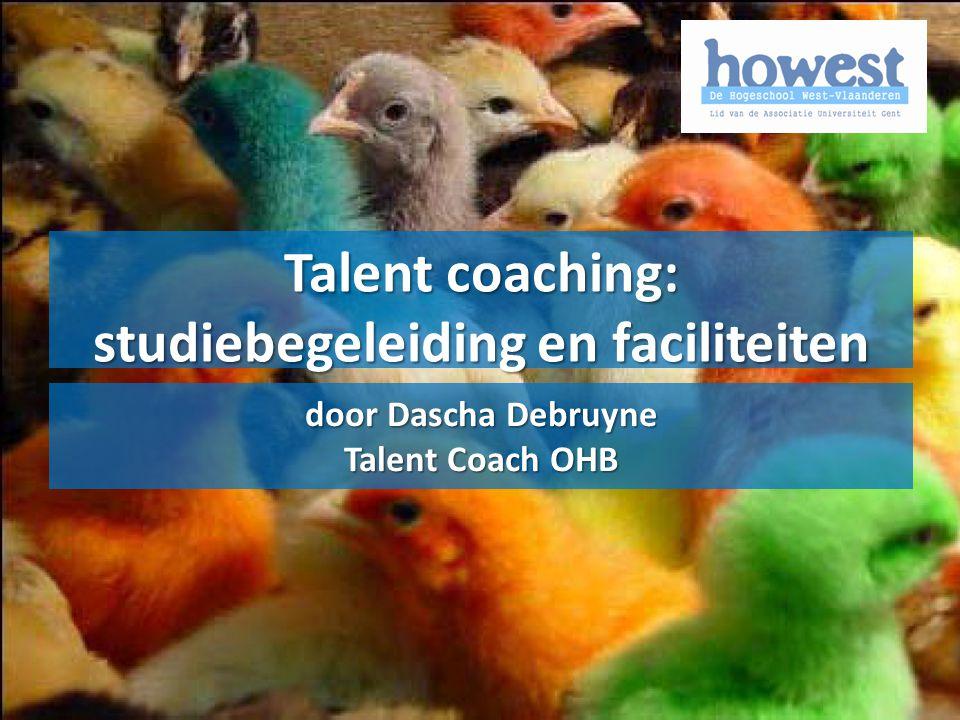 Talent coaching: studiebegeleiding en faciliteiten door Dascha Debruyne Talent Coach OHB
