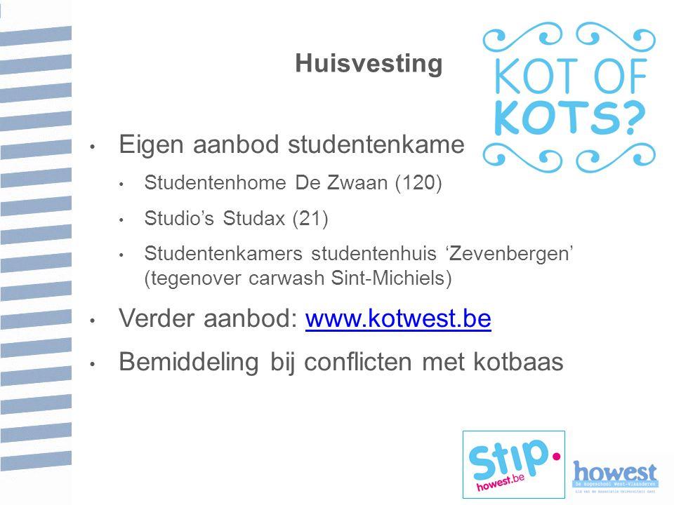 Huisvesting Eigen aanbod studentenkamers Studentenhome De Zwaan (120) Studio's Studax (21) Studentenkamers studentenhuis 'Zevenbergen' (tegenover carwash Sint-Michiels) Verder aanbod: www.kotwest.bewww.kotwest.be Bemiddeling bij conflicten met kotbaas