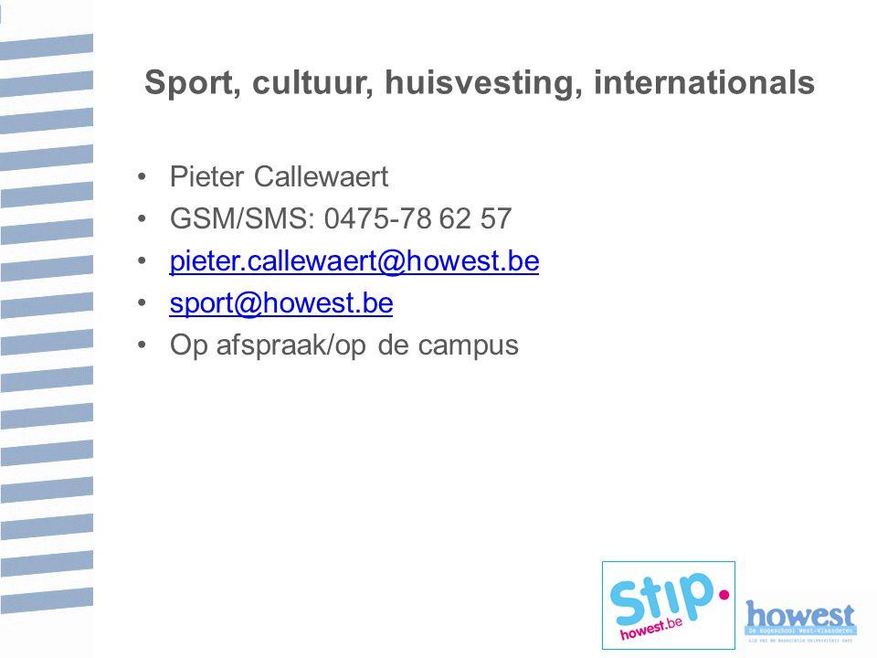 Sport, cultuur, huisvesting, internationals Pieter Callewaert GSM/SMS: 0475-78 62 57 pieter.callewaert@howest.be sport@howest.be Op afspraak/op de campus