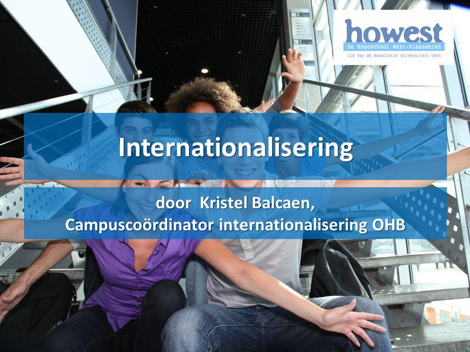 Internationalisering door Kristel Balcaen, Campuscoördinator internationalisering OHB