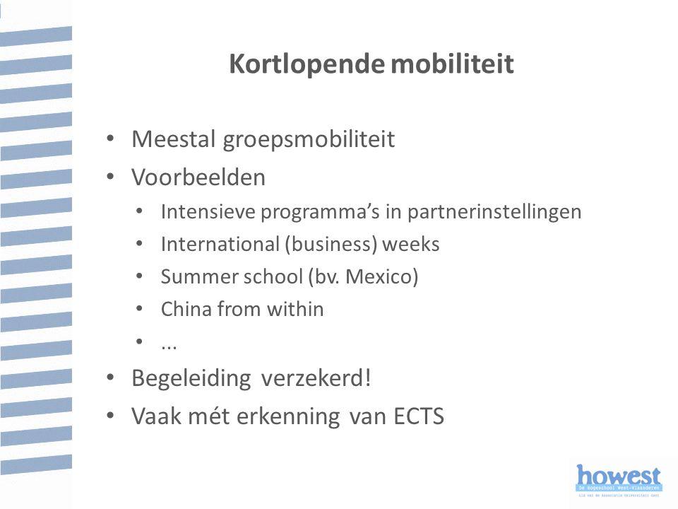 Kortlopende mobiliteit Meestal groepsmobiliteit Voorbeelden Intensieve programma's in partnerinstellingen International (business) weeks Summer school (bv.