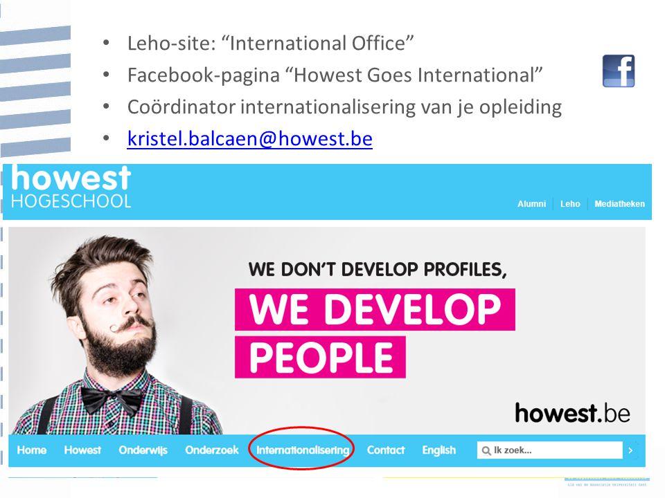 Leho-site: International Office Facebook-pagina Howest Goes International Coördinator internationalisering van je opleiding kristel.balcaen@howest.be