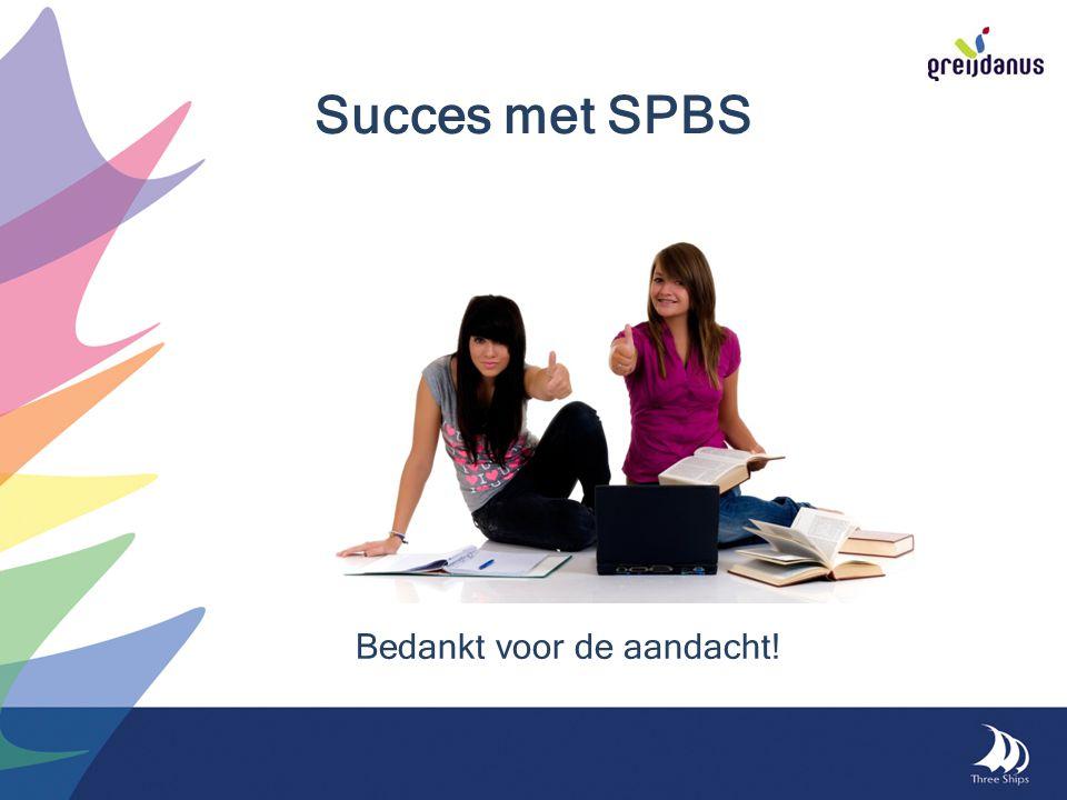 Succes met SPBS Bedankt voor de aandacht!