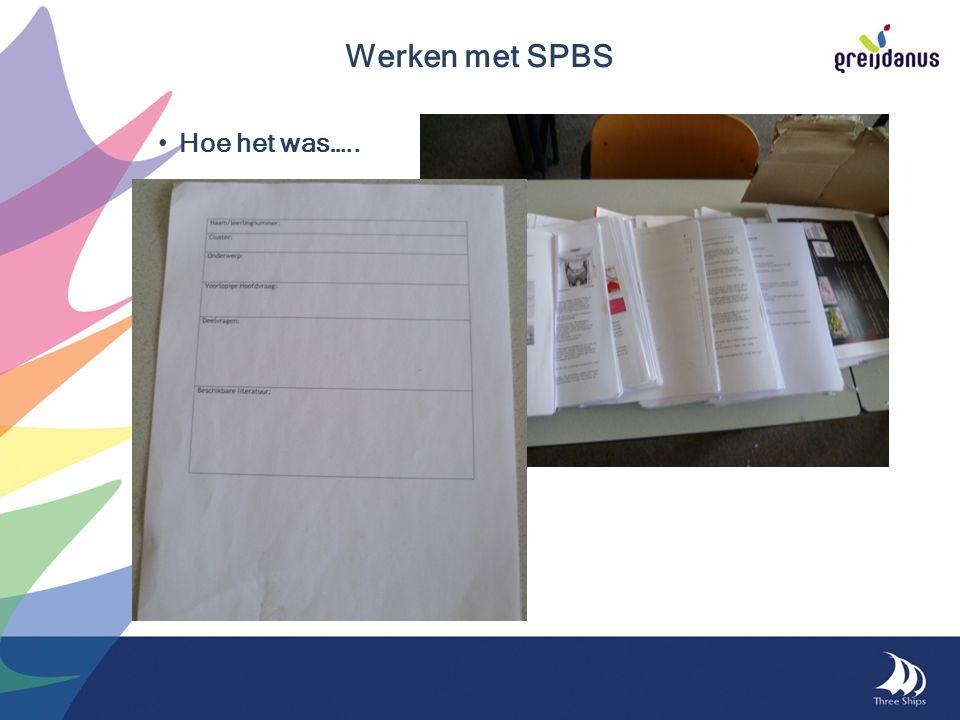 Hoe het was….. Werken met SPBS