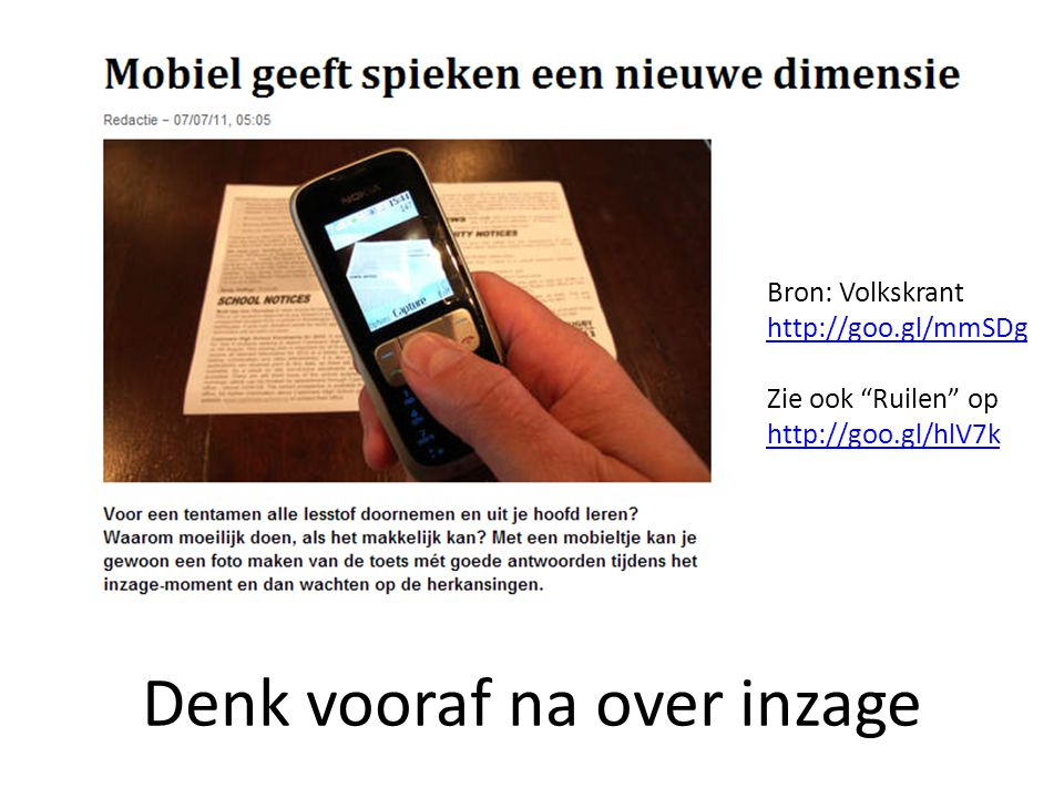 "Bron: Volkskrant http://goo.gl/mmSDg http://goo.gl/mmSDg Zie ook ""Ruilen"" op http://goo.gl/hlV7k http://goo.gl/hlV7k Denk vooraf na over inzage"