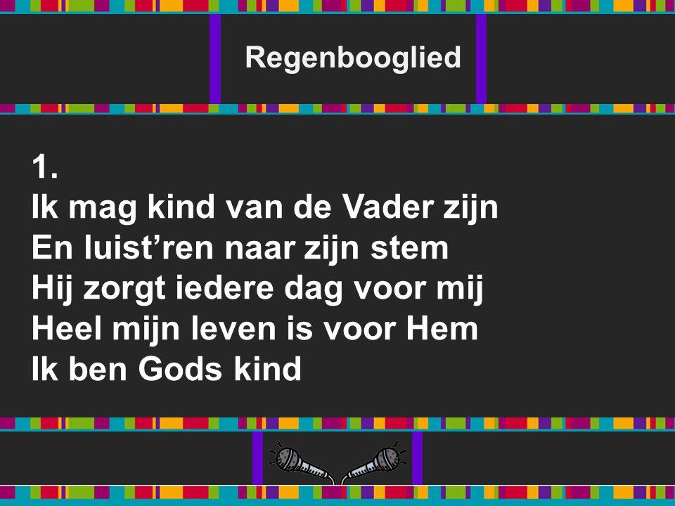 Refrein De regenboog Is een teken van Gods trouw Van het verbond dat God de Vader Sloot met mij en jou Regenbooglied