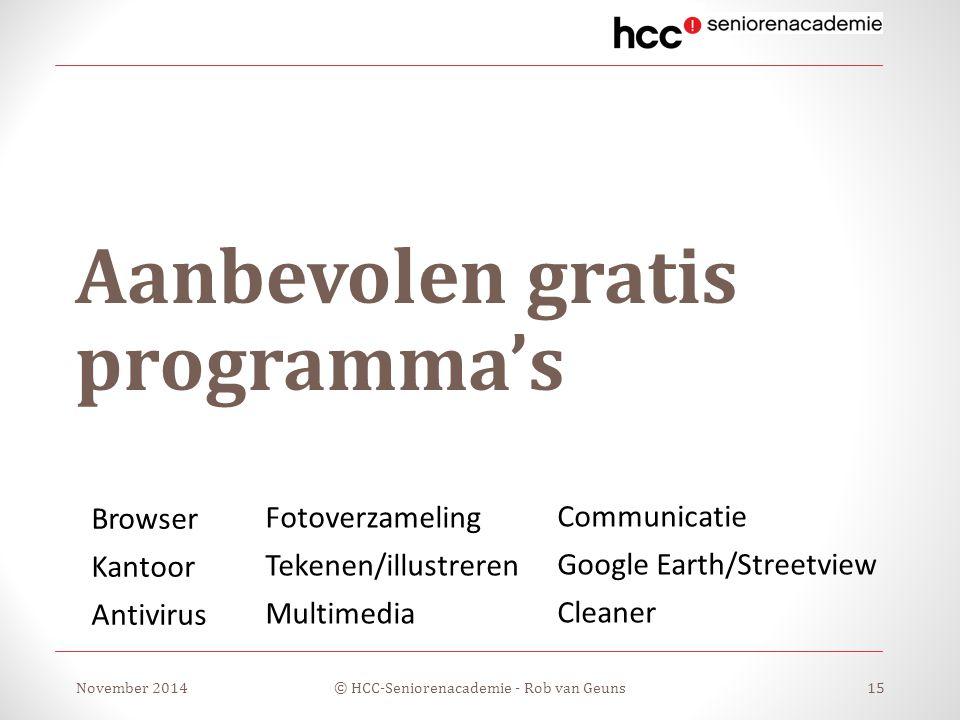 Aanbevolen gratis programma's Fotoverzameling Tekenen/illustreren Multimedia November 2014© HCC-Seniorenacademie - Rob van Geuns15 Browser Kantoor Ant