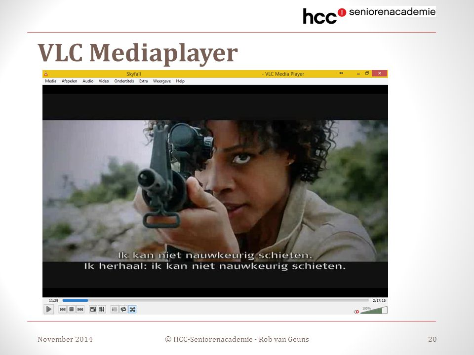 VLC Mediaplayer November 2014© HCC-Seniorenacademie - Rob van Geuns20