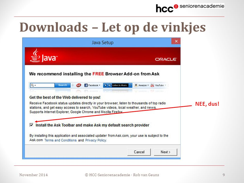 Downloads – Let op de vinkjes November 2014© HCC-Seniorenacademie - Rob van Geuns9 NEE, dus!
