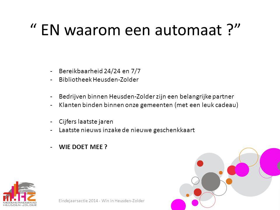 """"""" EN waarom een automaat ?"""" Eindejaarsactie 2014 - Win in Heusden-Zolder -Bereikbaarheid 24/24 en 7/7 -Bibliotheek Heusden-Zolder -Bedrijven binnen He"""