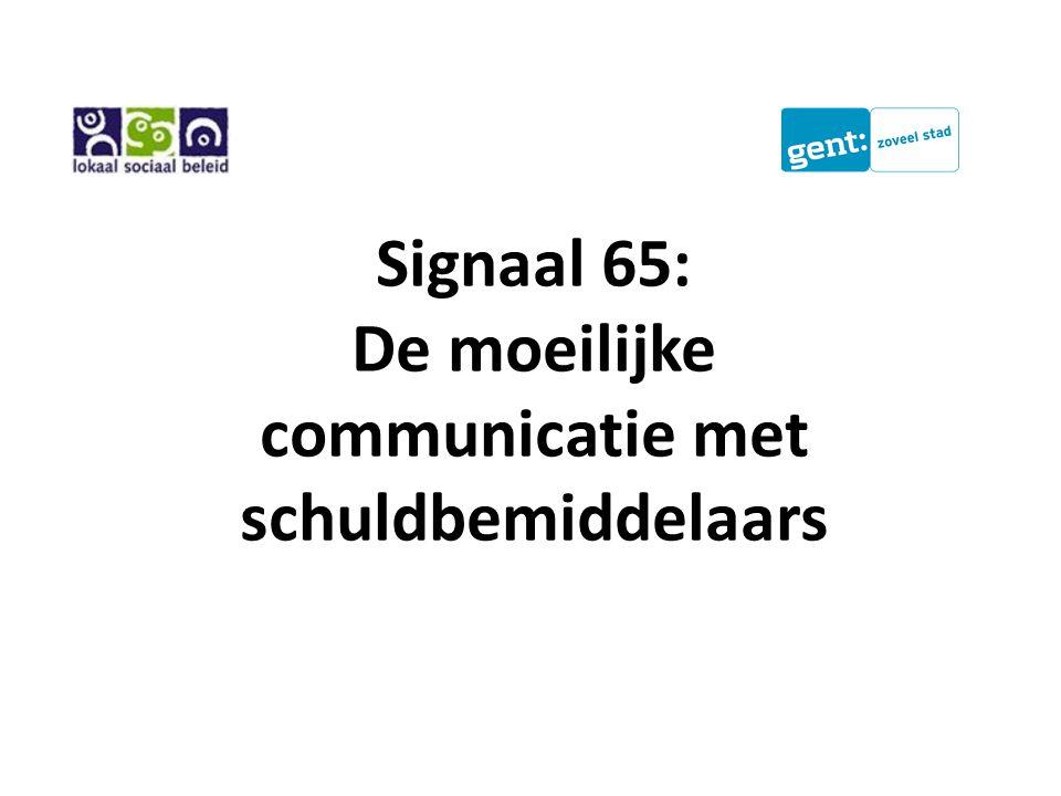 Signaal 65: De moeilijke communicatie met schuldbemiddelaars