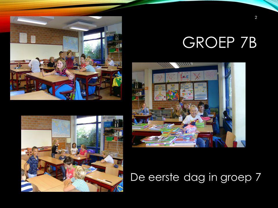 GROEP 7B 2 De eerste dag in groep 7