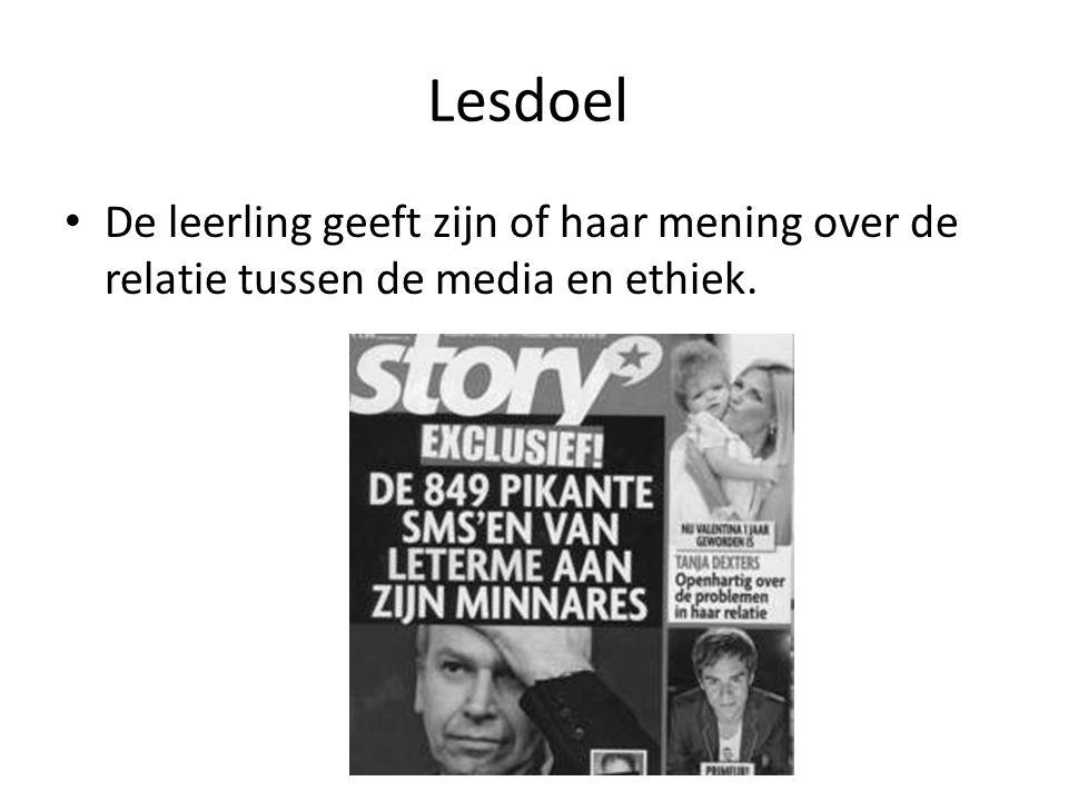 Lesdoel De leerling geeft zijn of haar mening over de relatie tussen de media en ethiek.
