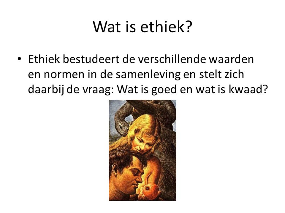Wat is ethiek.