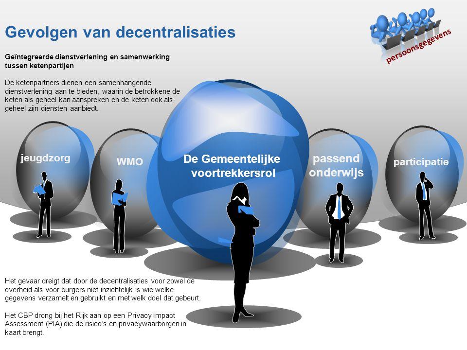 Gevolgen van decentralisaties Geïntegreerde dienstverlening en samenwerking tussen ketenpartijen De ketenpartners dienen een samenhangende dienstverle