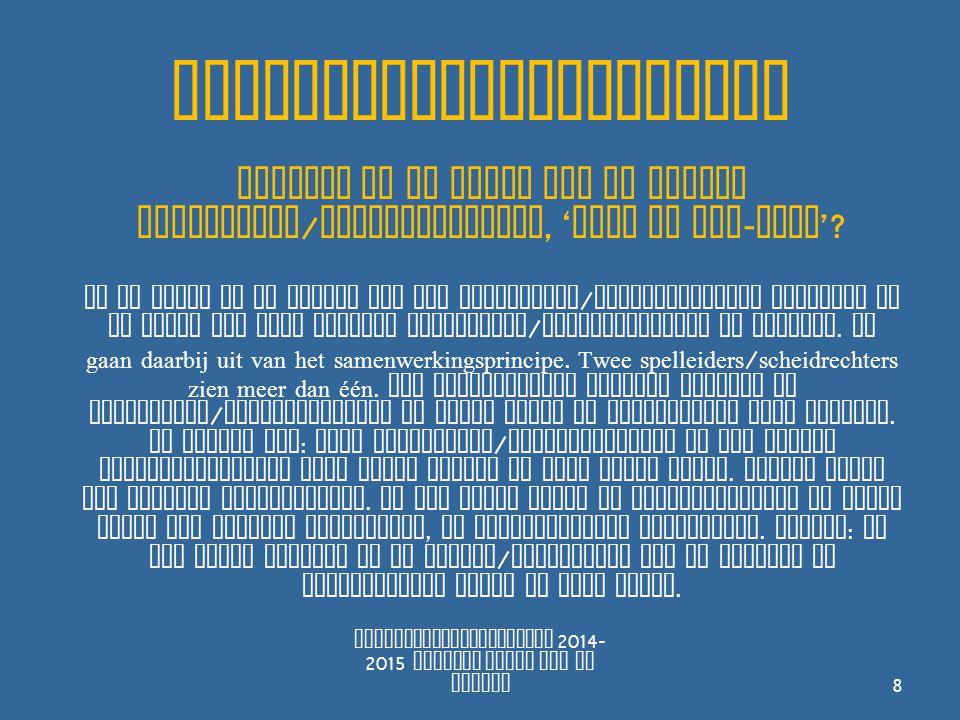 Verantwoordelijkheden Fluiten op de helft van de andere spelleider / scheidsrechter, ' done of not - done '.