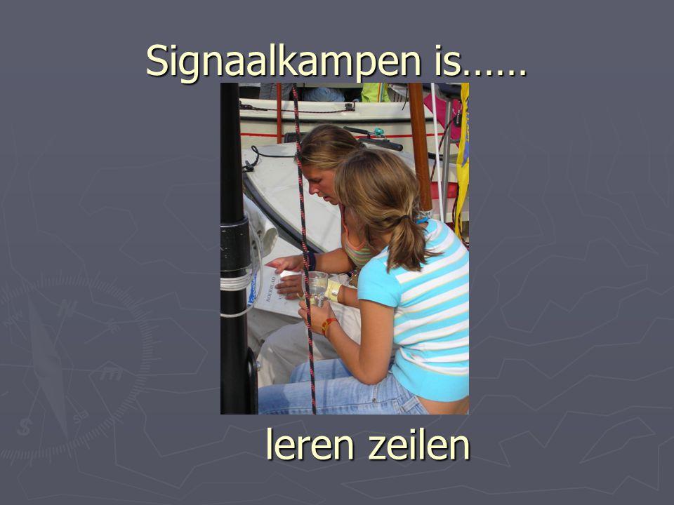 Signaalkampen is…… leren zeilen