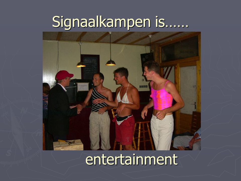 Signaalkampen is…… entertainment