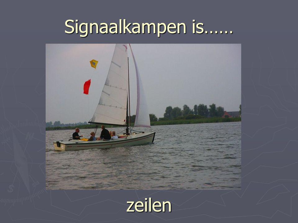 Signaalkampen is…… zeilen
