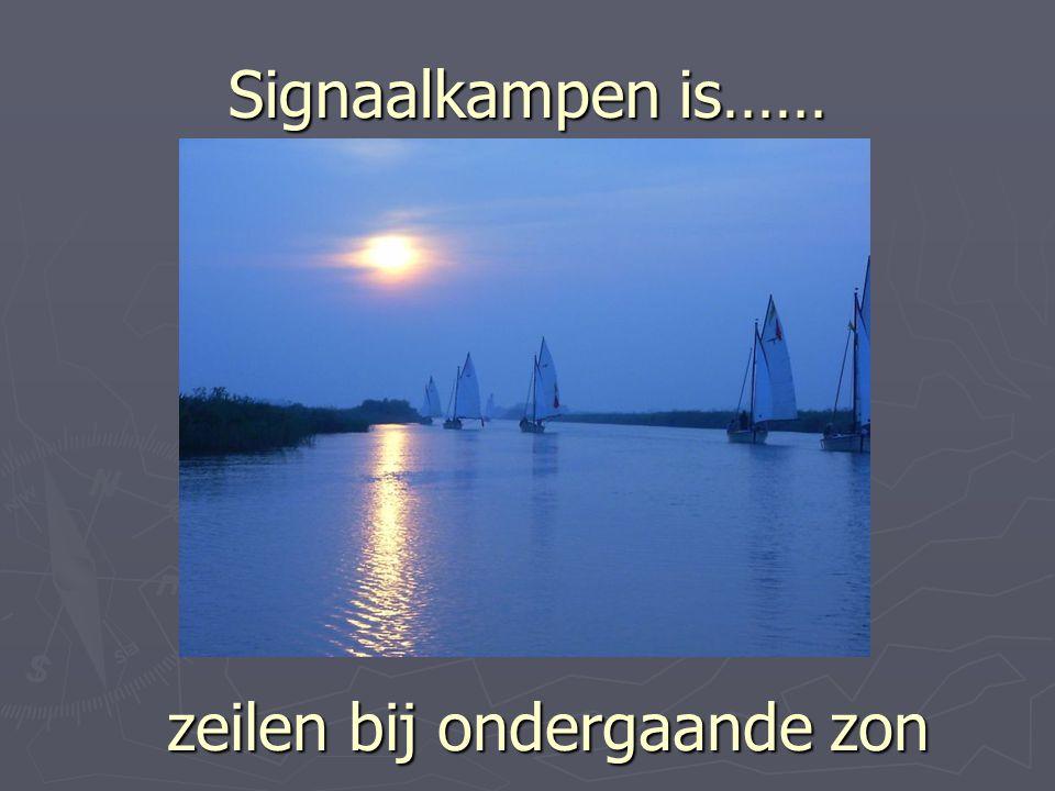 Signaalkampen is…… zeilen bij ondergaande zon