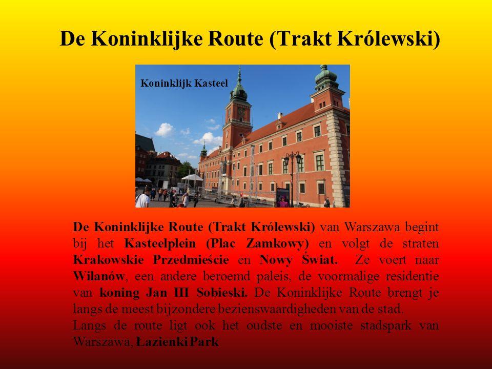 De Koninklijke Route (Trakt Królewski) Koninklijk Kasteel De Koninklijke Route (Trakt Królewski) van Warszawa begint bij het Kasteelplein (Plac Zamkow
