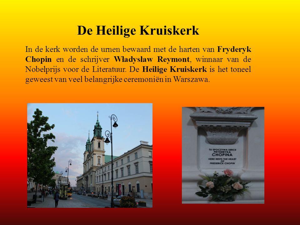 De Heilige Kruiskerk In de kerk worden de urnen bewaard met de harten van Fryderyk Chopin en de schrijver Władysław Reymont, winnaar van de Nobelprijs