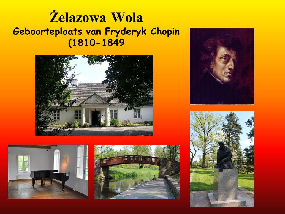 Żelazowa Wola Geboorteplaats van Fryderyk Chopin (1810-1849