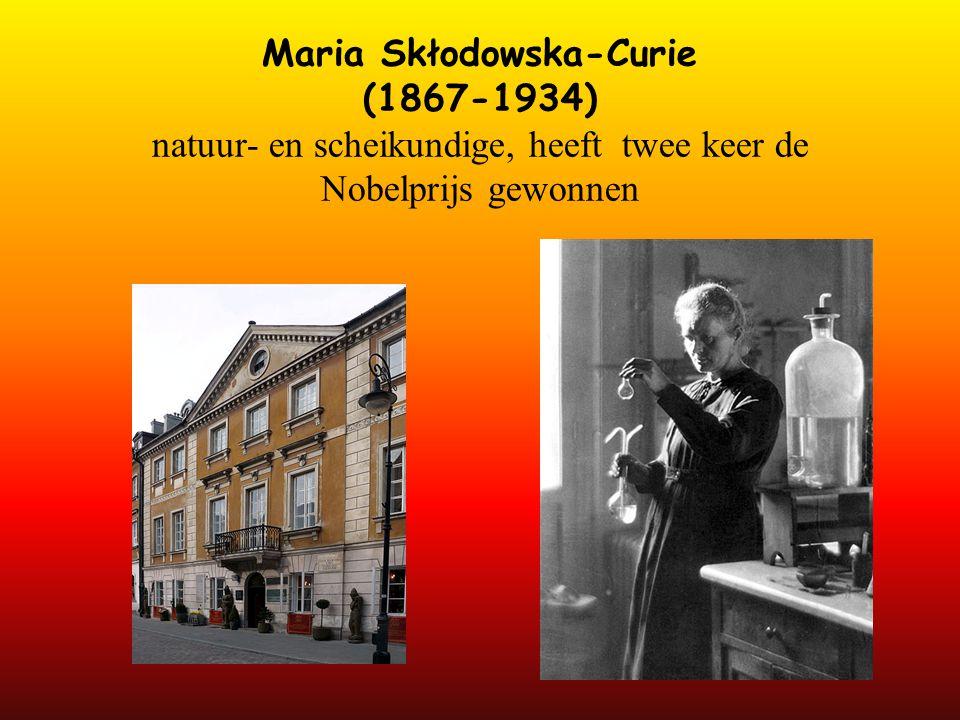 Maria Skłodowska-Curie (1867-1934) natuur- en scheikundige, heeft twee keer de Nobelprijs gewonnen